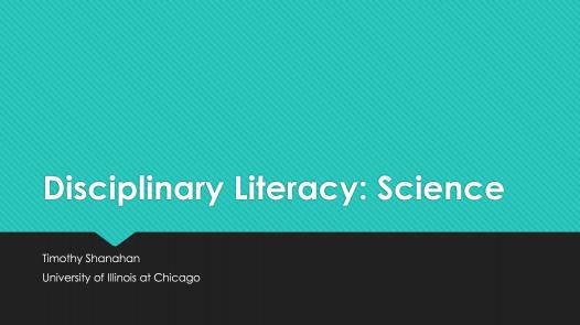 Disciplinary Literacy: Science